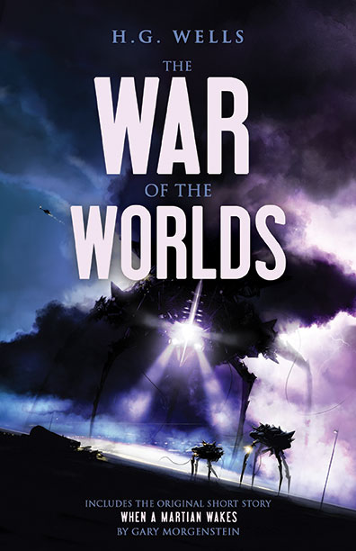 The War of the Worlds by H.G. Wells with an original story based on the novel by Gary Morgenstein