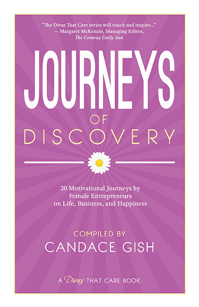 Journeys of Discovery: Business Divas That Care by Candace Gish